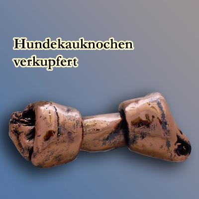 Hundekauknochen, verkupfert